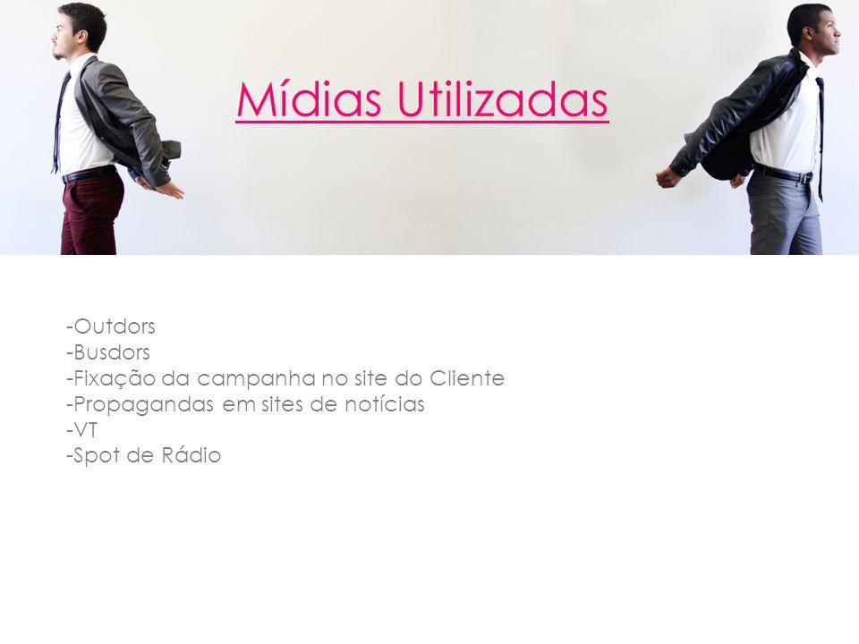 Mídias Utilizadas -Outdors -Busdors