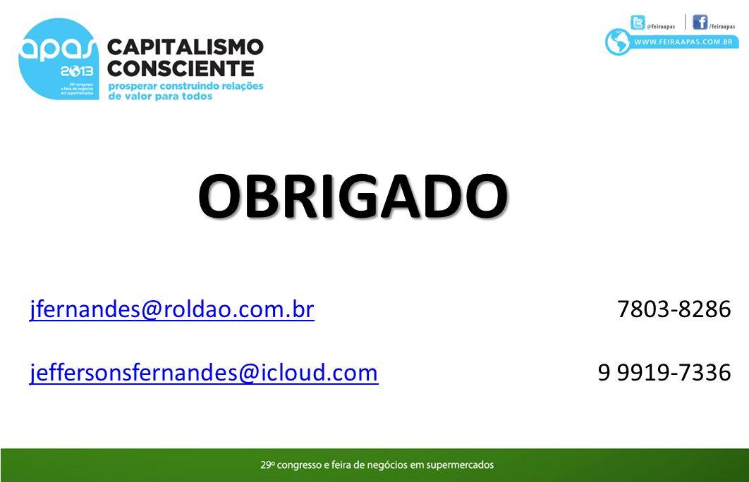 OBRIGADO jfernandes@roldao.com.br jeffersonsfernandes@icloud.com