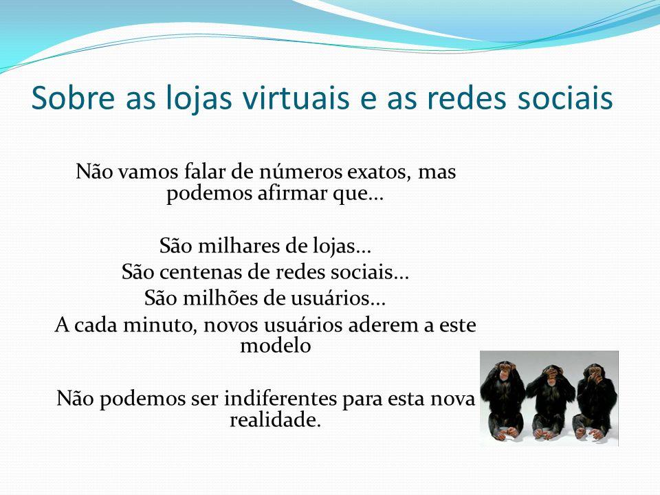 Sobre as lojas virtuais e as redes sociais