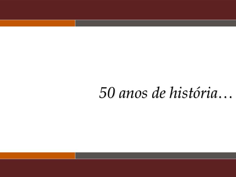 50 anos de história…