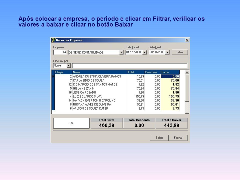 Após colocar a empresa, o período e clicar em Filtrar, verificar os valores a baixar e clicar no botão Baixar