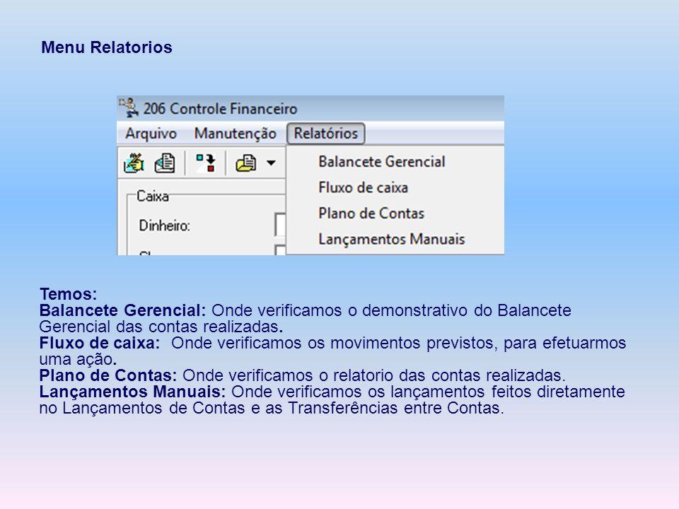 Menu Relatorios Temos: Balancete Gerencial: Onde verificamos o demonstrativo do Balancete Gerencial das contas realizadas.