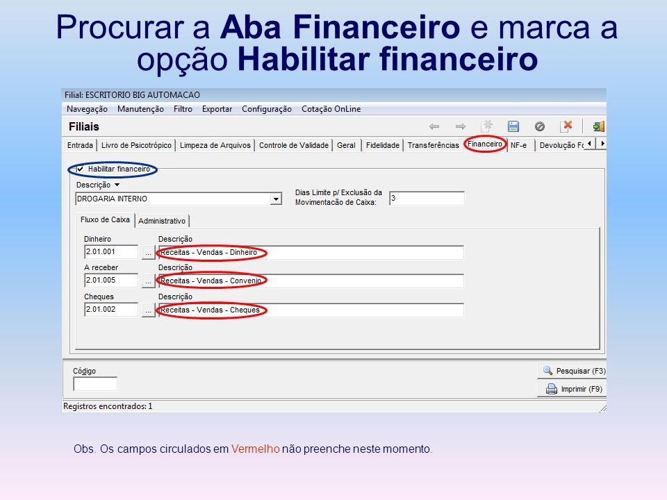 Procurar a Aba Financeiro e marca a opção Habilitar financeiro