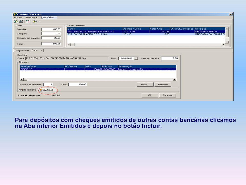 Para depósitos com cheques emitidos de outras contas bancárias clicamos na Aba inferior Emitidos e depois no botão Incluir.