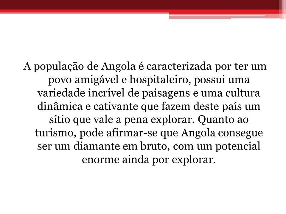 A população de Angola é caracterizada por ter um povo amigável e hospitaleiro, possui uma variedade incrível de paisagens e uma cultura dinâmica e cativante que fazem deste país um sítio que vale a pena explorar.