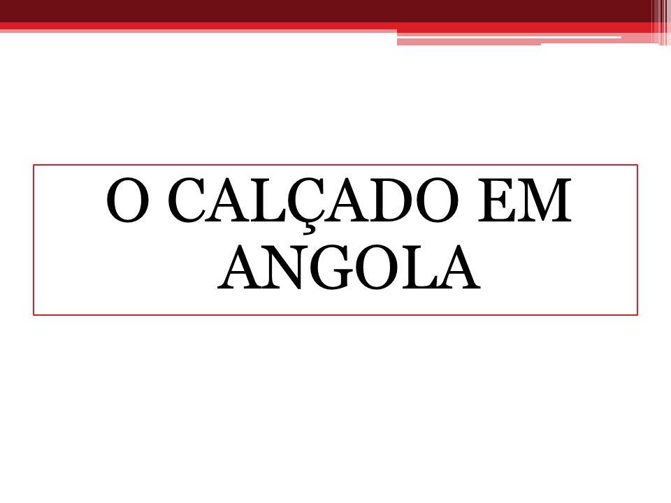 O CALÇADO EM ANGOLA