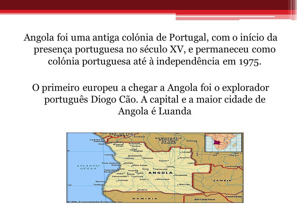 Angola foi uma antiga colónia de Portugal, com o início da presença portuguesa no século XV, e permaneceu como colónia portuguesa até à independência em 1975.