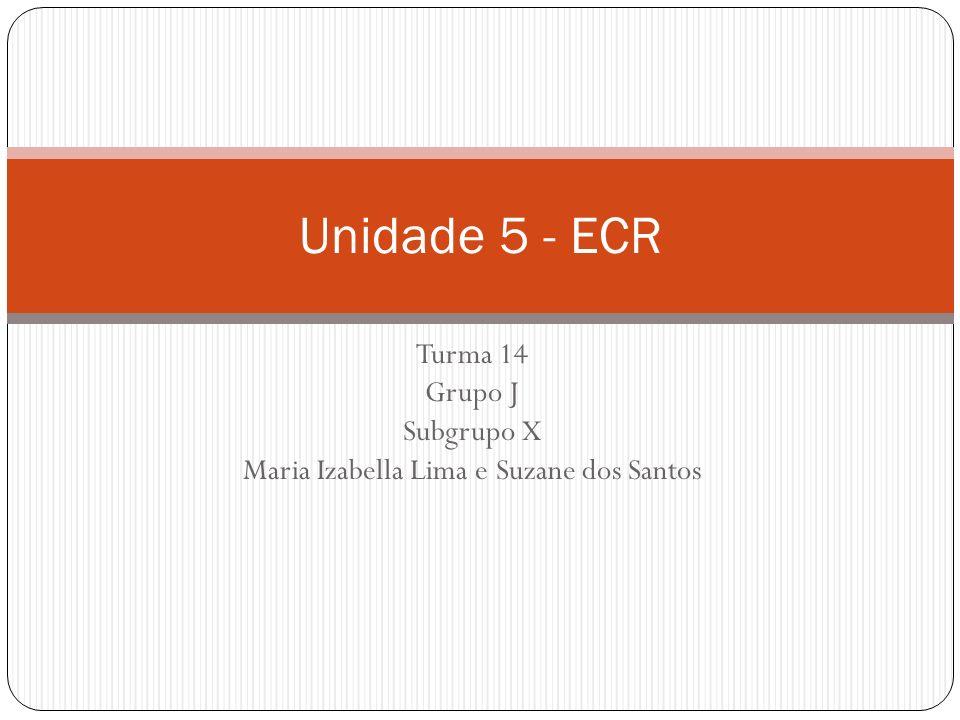 Turma 14 Grupo J Subgrupo X Maria Izabella Lima e Suzane dos Santos