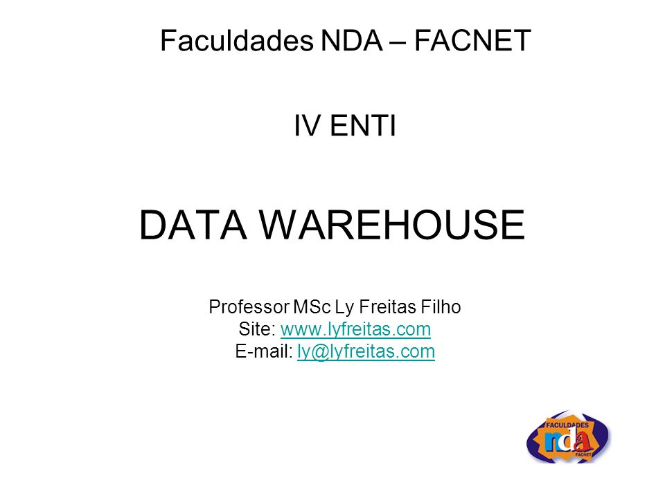 DATA WAREHOUSE Faculdades NDA – FACNET IV ENTI