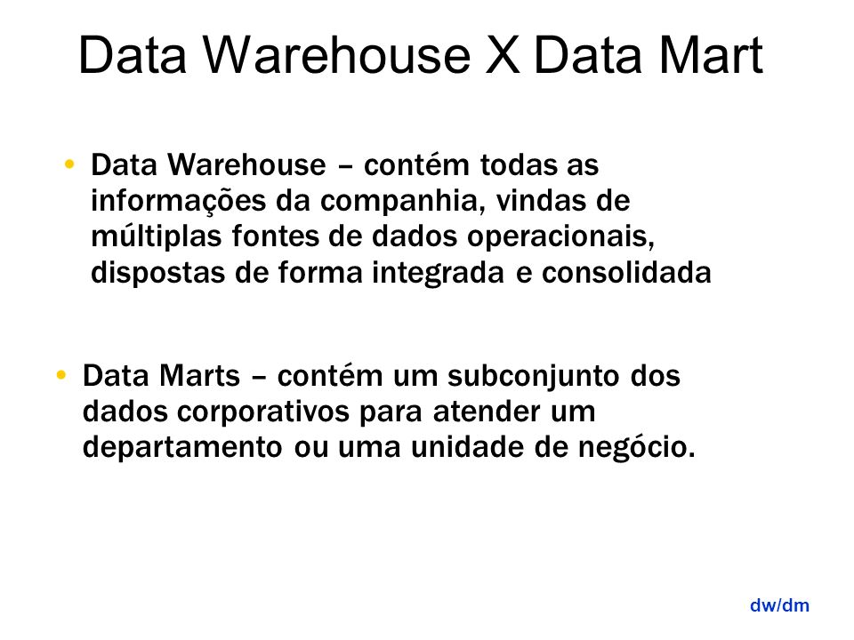 Data Warehouse X Data Mart