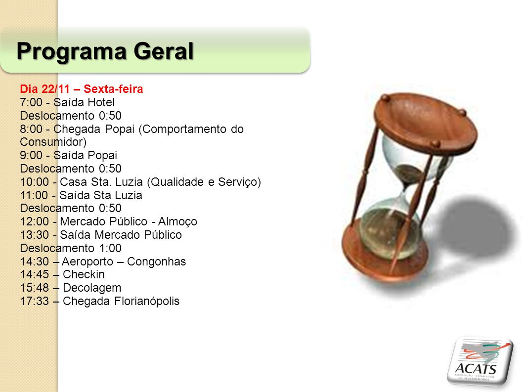 Programa Geral Dia 22/11 – Sexta-feira 7:00 - Saída Hotel