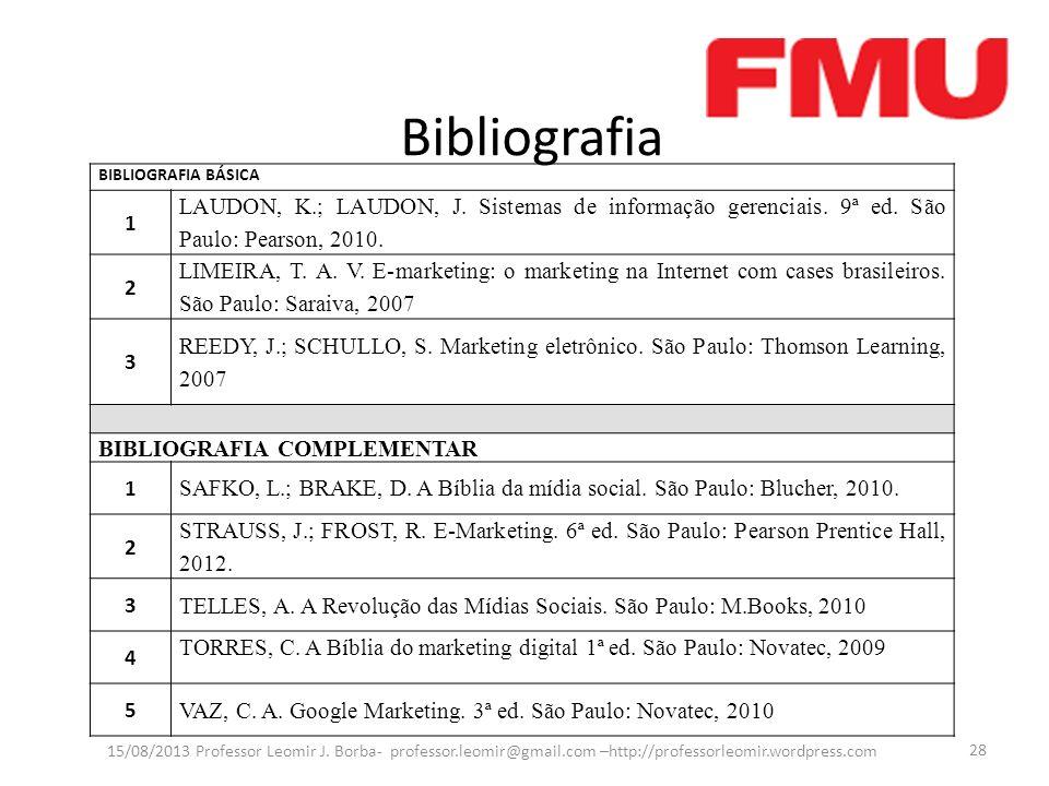 Bibliografia BIBLIOGRAFIA BÁSICA. 1. LAUDON, K.; LAUDON, J. Sistemas de informação gerenciais. 9ª ed. São Paulo: Pearson, 2010.