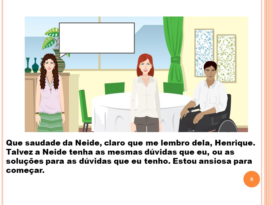 Que saudade da Neide, claro que me lembro dela, Henrique