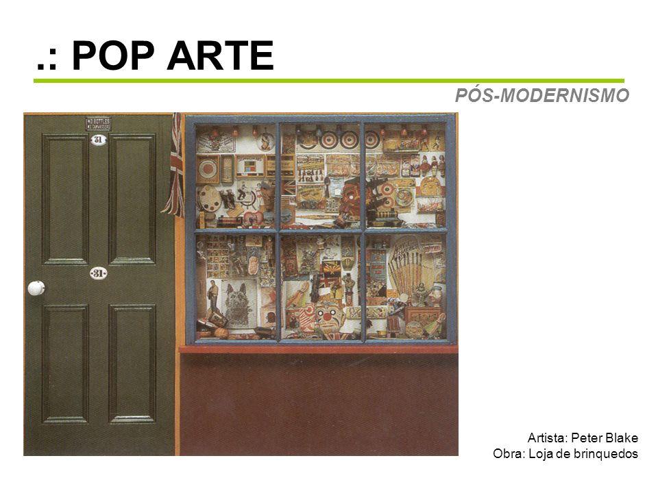 .: POP ARTE PÓS-MODERNISMO Artista: Peter Blake