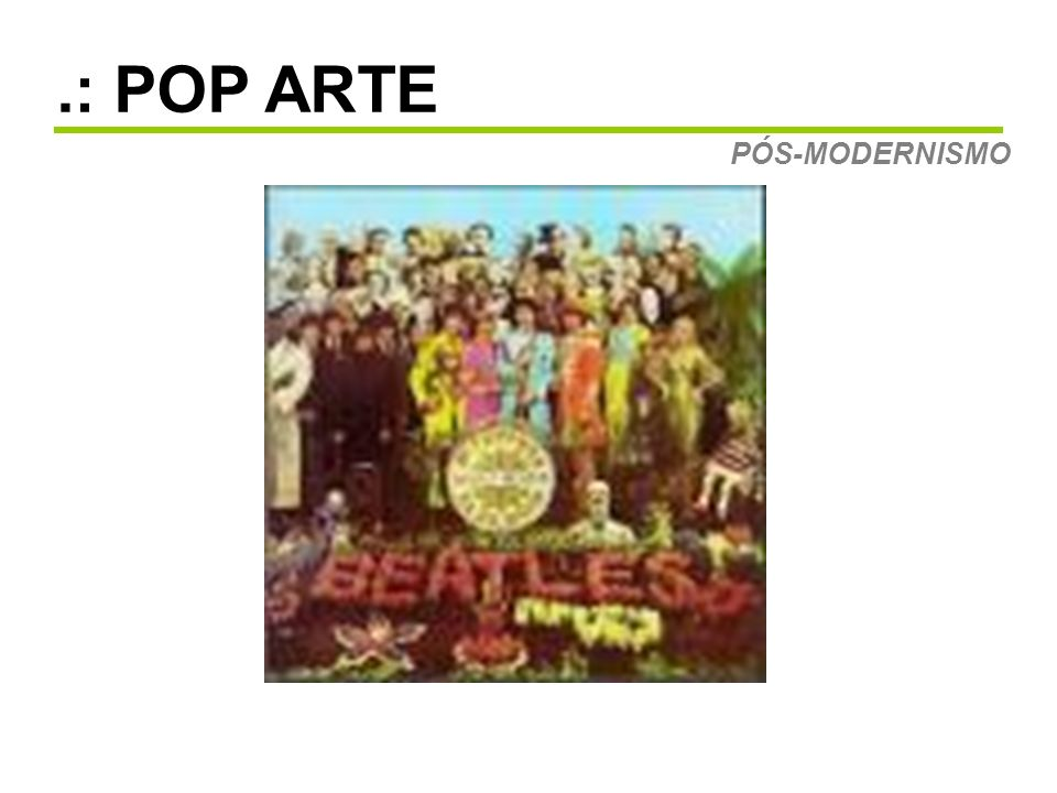 .: POP ARTE PÓS-MODERNISMO