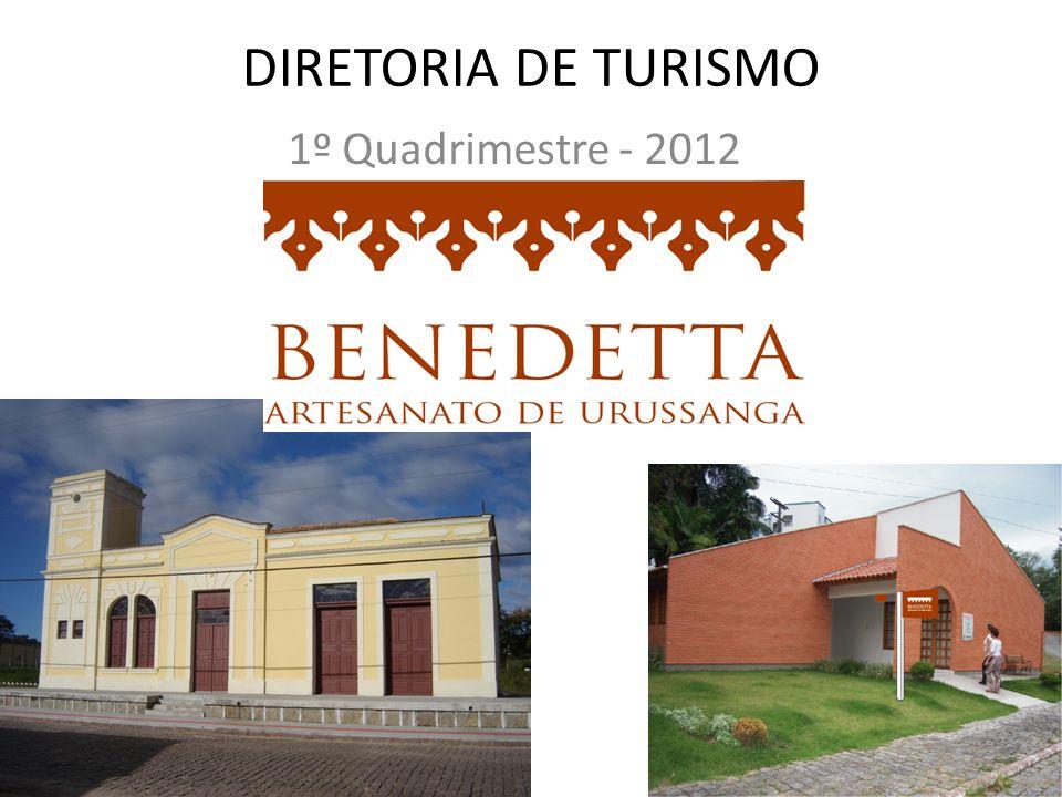 DIRETORIA DE TURISMO 1º Quadrimestre - 2012