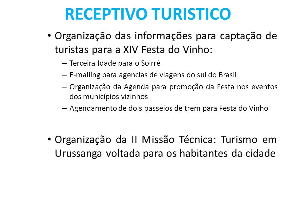 RECEPTIVO TURISTICO Organização das informações para captação de turistas para a XIV Festa do Vinho: