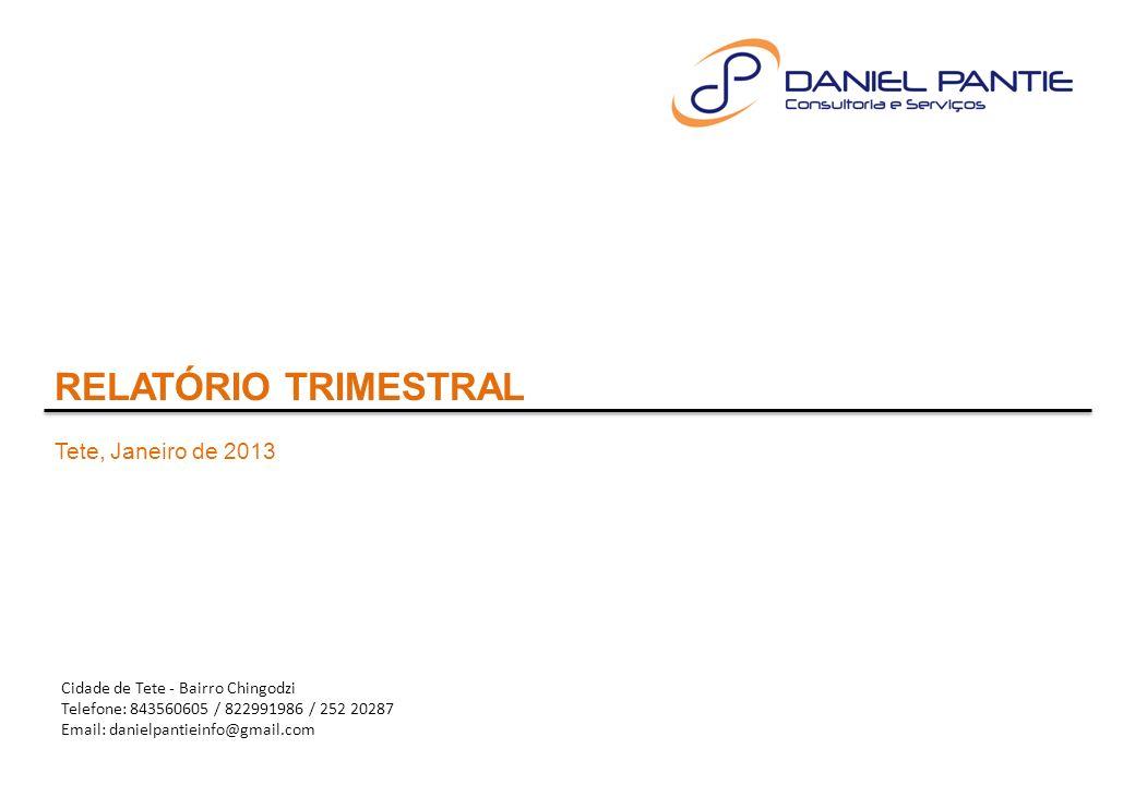 RELATÓRIO TRIMESTRAL Tete, Janeiro de 2013