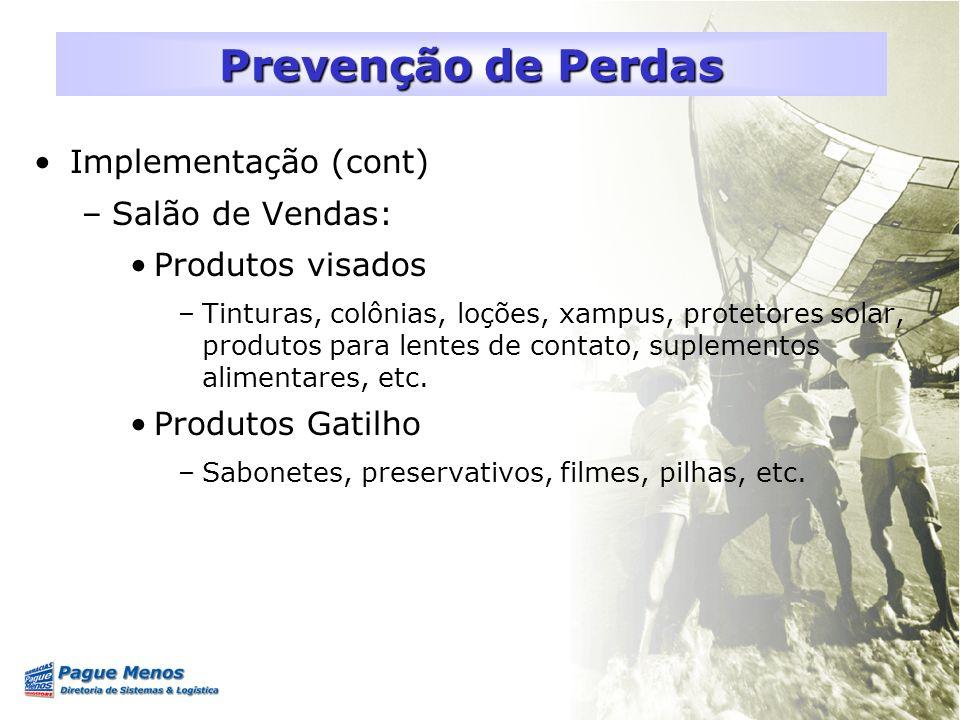 Prevenção de Perdas Implementação (cont) Salão de Vendas:
