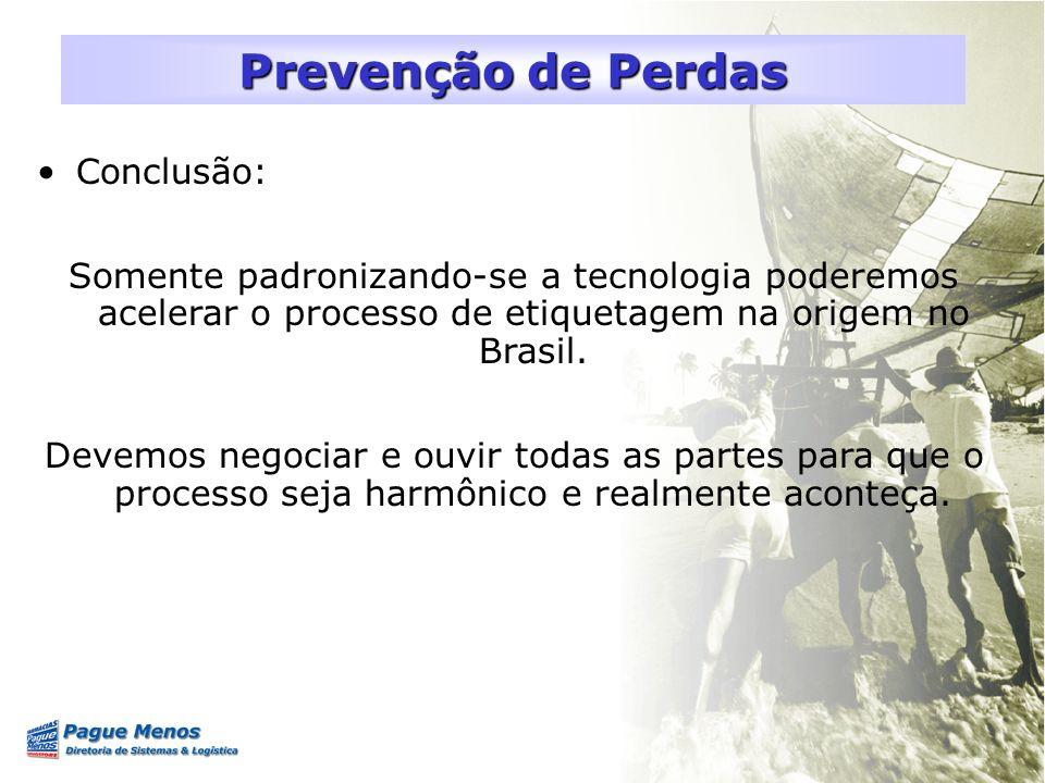 Prevenção de Perdas Conclusão: