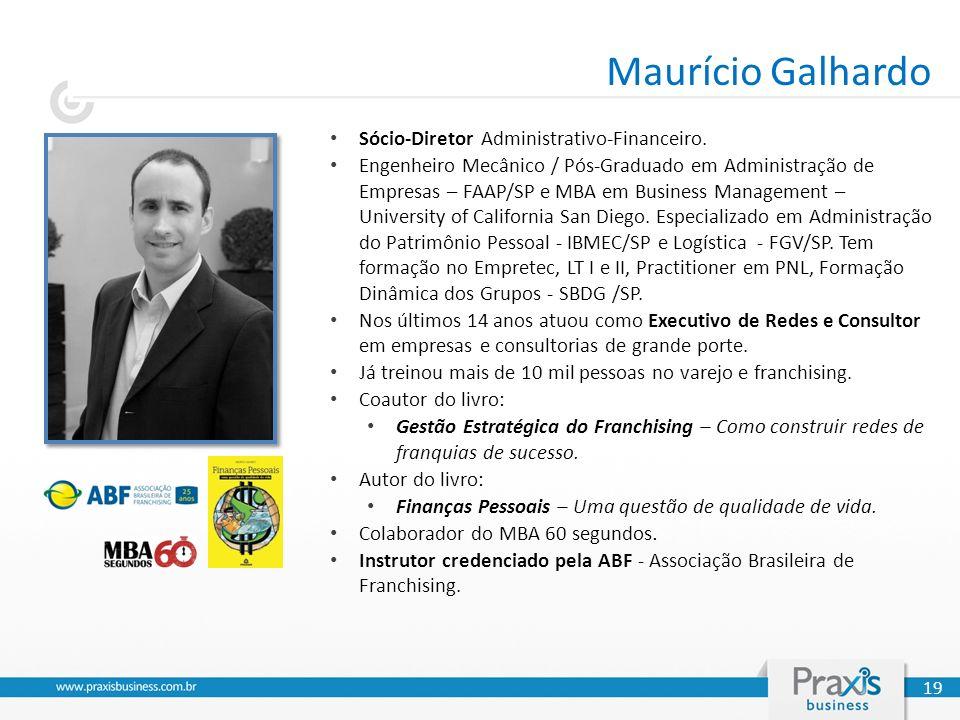 Maurício Galhardo Sócio-Diretor Administrativo-Financeiro.