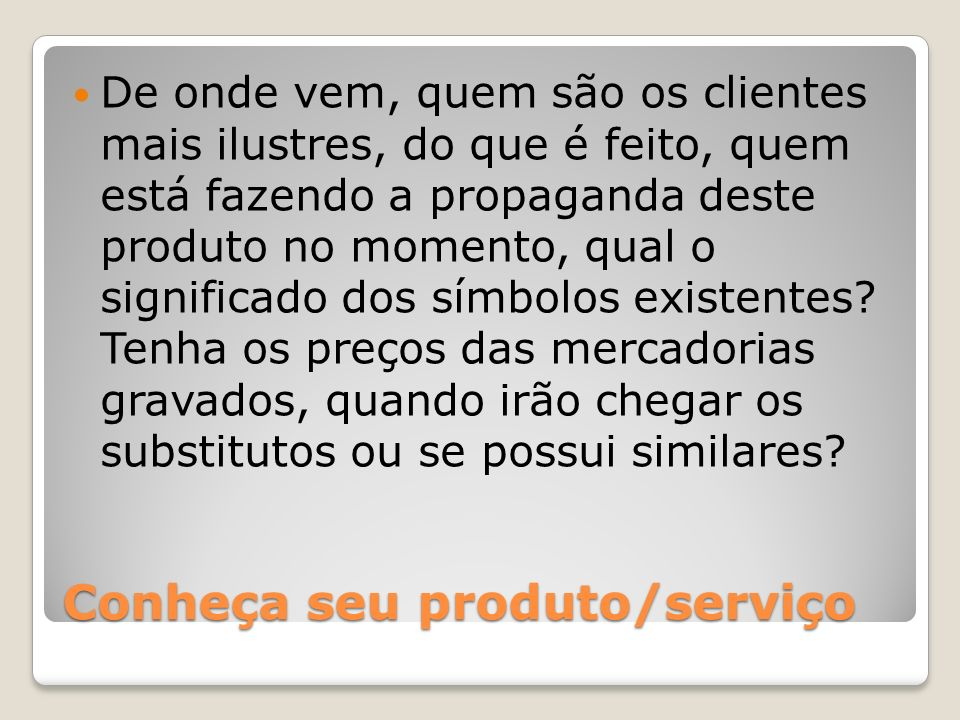 Conheça seu produto/serviço