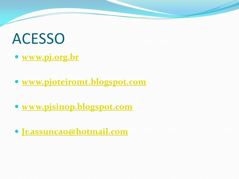 ACESSO www.pj.org.br www.pjoteiromt.blogspot.com