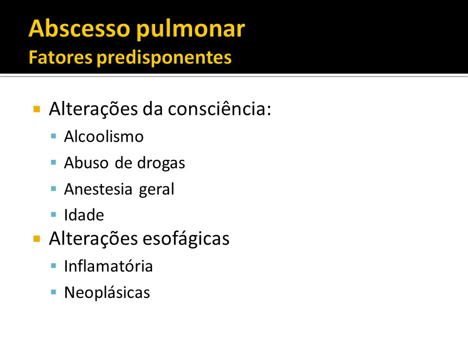 Abscesso pulmonar Fatores predisponentes