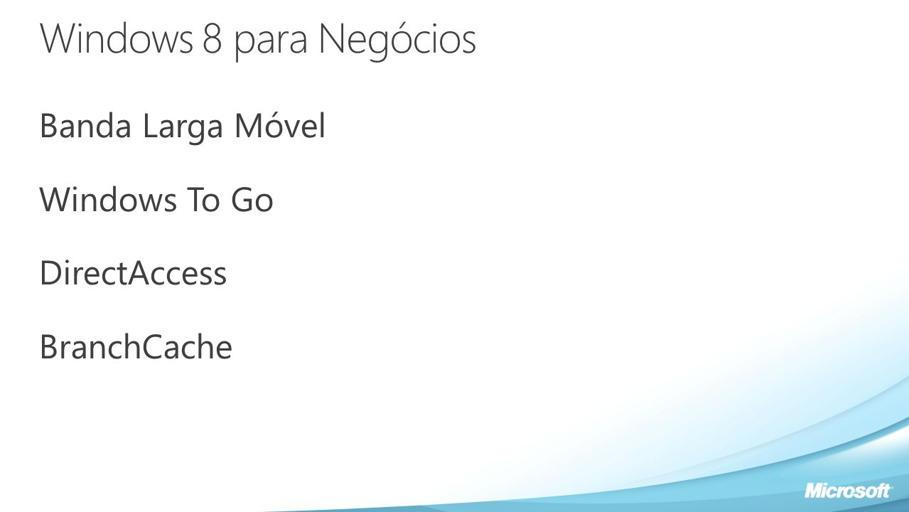 Windows 8 para Negócios Banda Larga Móvel Windows To Go DirectAccess