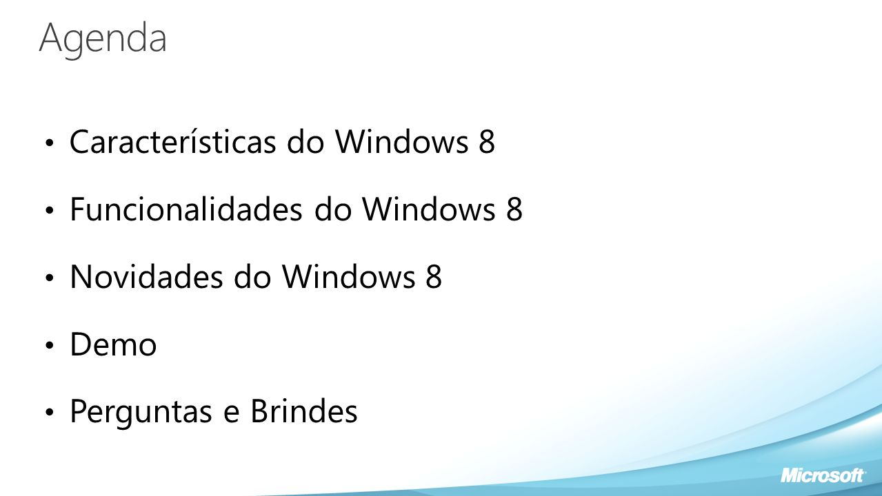 Agenda Características do Windows 8 Funcionalidades do Windows 8
