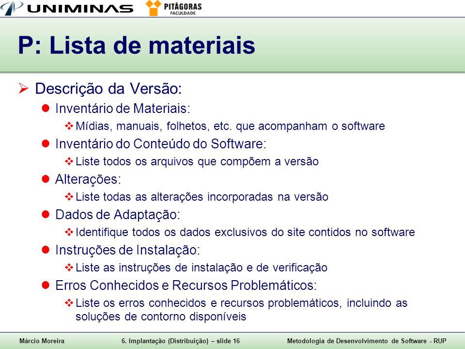 P: Lista de materiais Descrição da Versão: Inventário de Materiais: