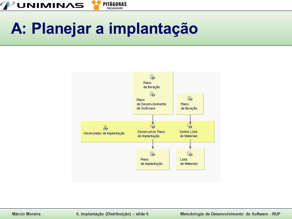 A: Planejar a implantação