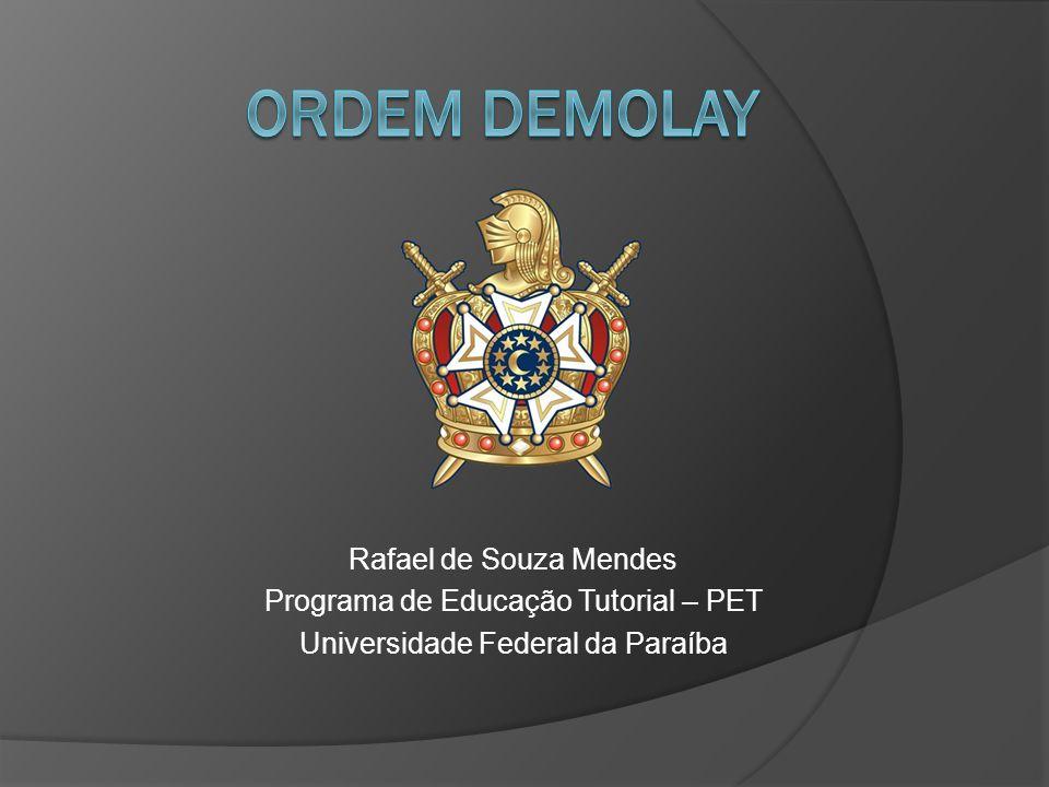 ORDEM DEMoLAY Rafael de Souza Mendes