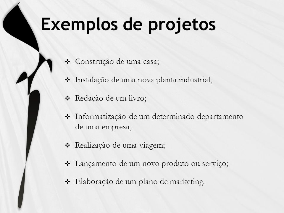 Exemplos de projetos Construção de uma casa;