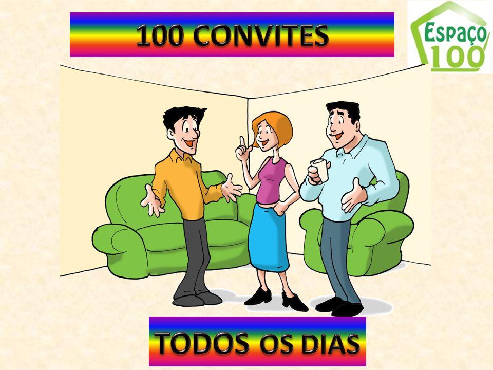 100 CONVITES TODOS OS DIAS