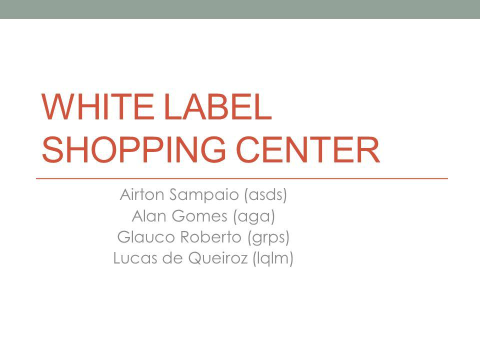 WHITE LABEL SHOPPING CENTER