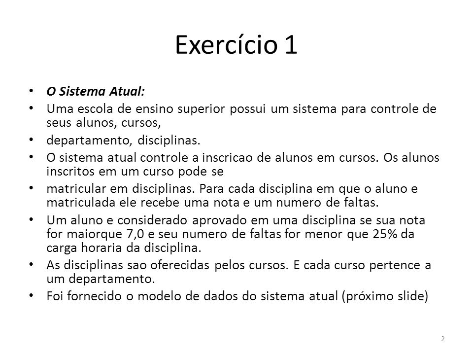 Exercício 1 O Sistema Atual: