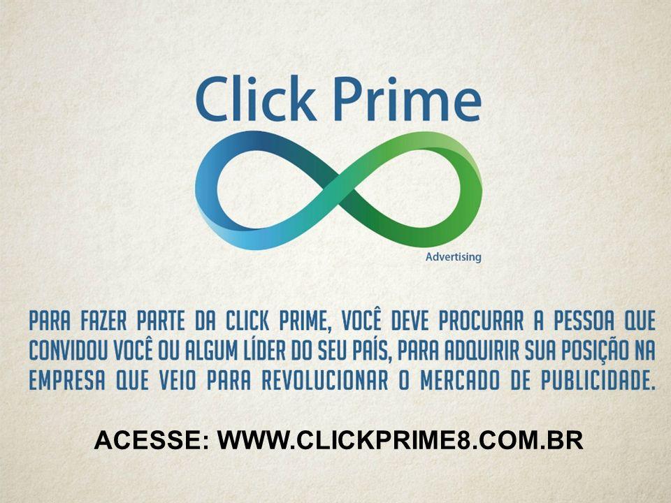 ACESSE: WWW.CLICKPRIME8.COM.BR