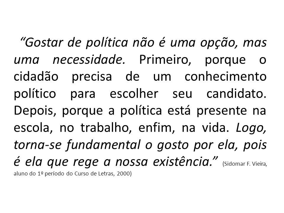 Gostar de política não é uma opção, mas uma necessidade