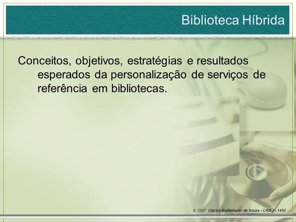 Biblioteca Híbrida Conceitos, objetivos, estratégias e resultados esperados da personalização de serviços de referência em bibliotecas.