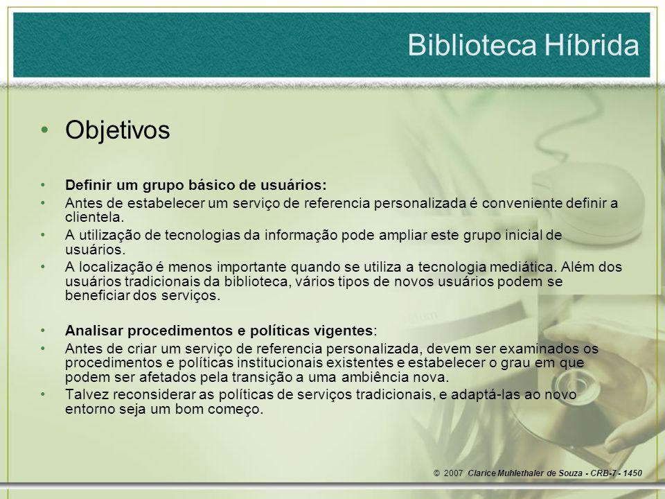 Biblioteca Híbrida Objetivos Definir um grupo básico de usuários: