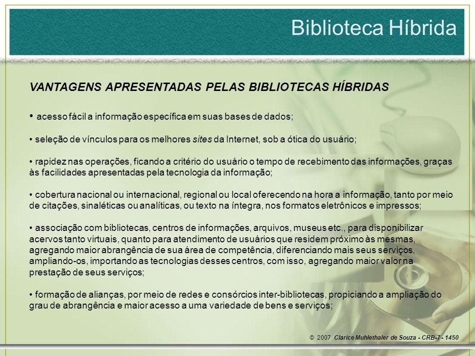 Biblioteca Híbrida VANTAGENS APRESENTADAS PELAS BIBLIOTECAS HÍBRIDAS