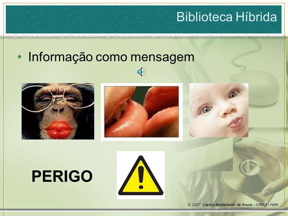 PERIGO Biblioteca Híbrida Informação como mensagem