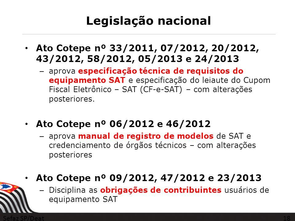 Legislação nacional Ato Cotepe nº 33/2011, 07/2012, 20/2012, 43/2012, 58/2012, 05/2013 e 24/2013.
