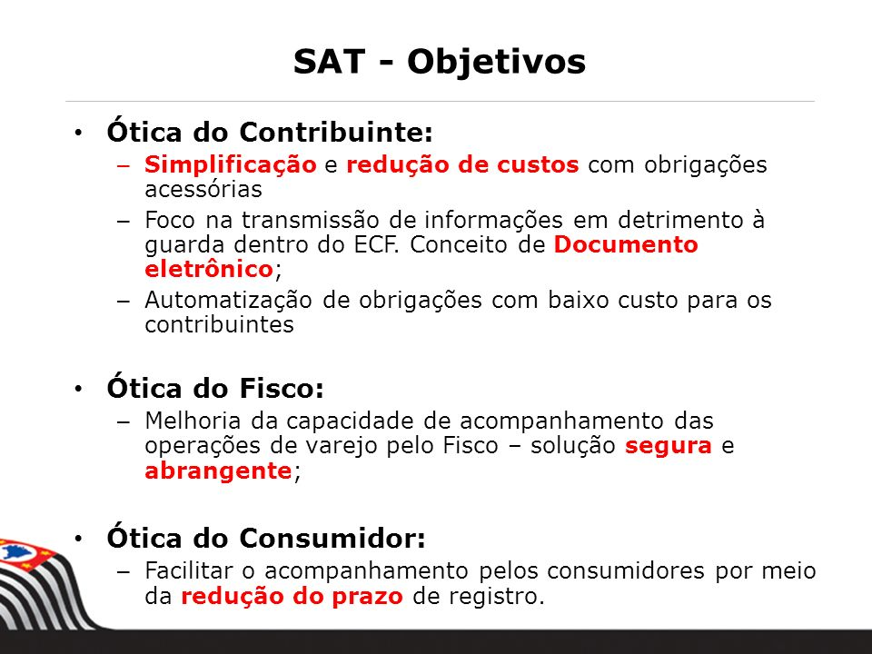 SAT - Objetivos Ótica do Contribuinte: Ótica do Fisco: