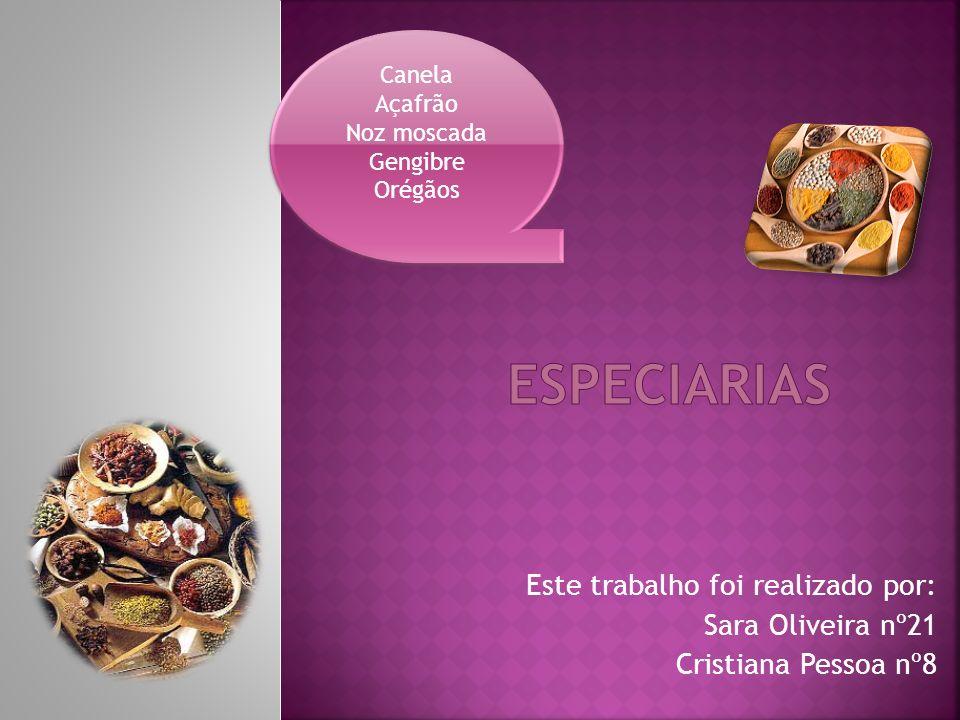 ESPECIARIAS Este trabalho foi realizado por: Sara Oliveira nº21