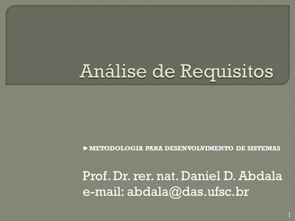 Análise de Requisitos Prof. Dr. rer. nat. Daniel D. Abdala