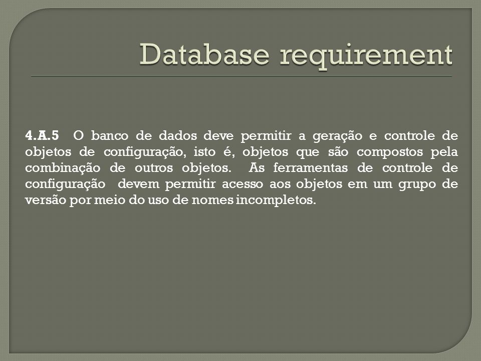 Database requirement