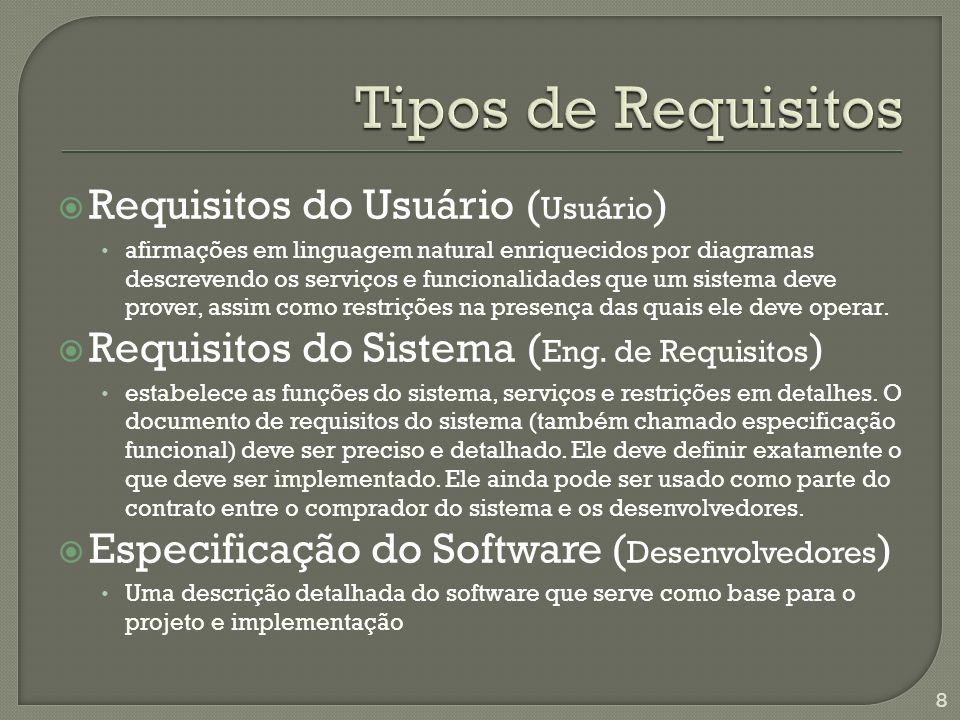 Tipos de Requisitos Requisitos do Usuário (Usuário)