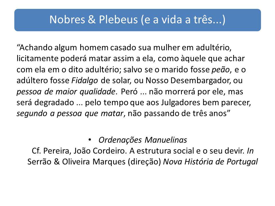 Nobres & Plebeus (e a vida a três...)